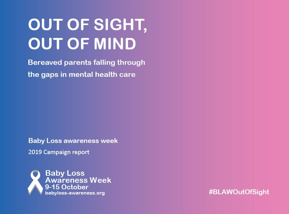 Baby Loss Awareness Week: Out Of Sight, Out Of Mind report