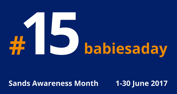Sands Awareness Month, 15 babies a day, June
